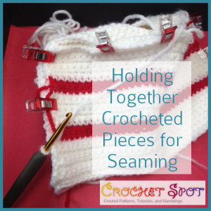 Holding Together Crocheted Pieces for Seaming by Caissa McClinton @artlikebread