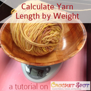 How to Calculate Yarn Length by Weight a Tutorial by Caissa McClinton @artlikebread 5