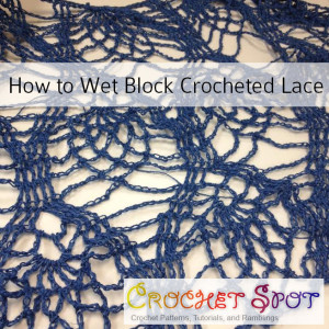 How to Wet Block Crocheted Lace a Free Tutorial by Caissa McClinton @artlikebread 2