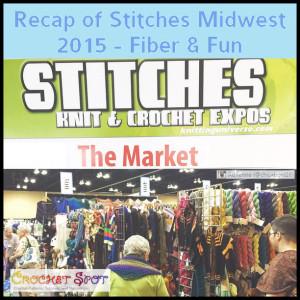 Recap of Stitches Midwest 2015 @artlikebread Caissa McClinton Crochet