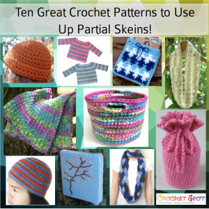 Ten Great Crochet Patterns for Partial Skeins by Caissa McClinton @artlikebread