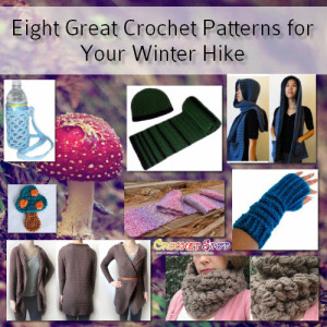 Eight Great Crochet Patterns for Your Winter Hike by Caissa McClinton @artlikebread for @crochetspot