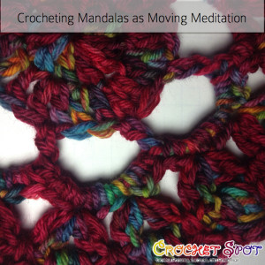 Crocheting Mandalas as Moving Meditation by Caissa McClinton @artlikebread on @crochetspot 2