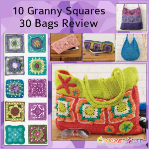 10 Granny Squares 30 Bags Book Review by Caissa McClinton @artlikebread on @crochetspot 2
