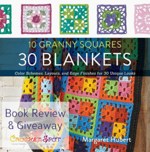 10 Granny Squares 30 Blankets Book Review & Giveaway Crochet Spot
