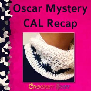 Oscar Mystery CAL Recap by Caissa McClinton @artlikebread for @crochetspot
