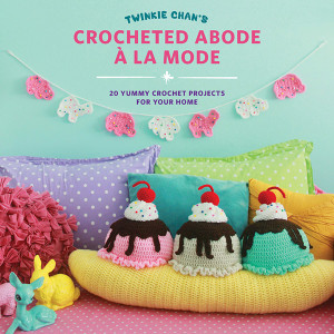 Twinkie Chan Crocheted Abode A La Mode Review by Caissa McClinton @artlikebread for @crochetspot and #cgoa BookCoverMedium-1