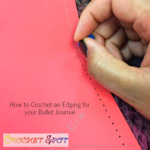 How to Crochet an Edging for your Bullet Journal by Caissa McClinton @artlikebread for @crochetspot - 11