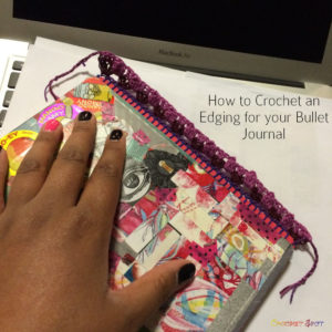 How to Crochet an Edging for your Bullet Journal by Caissa McClinton @artlikebread for @crochetspot - 2
