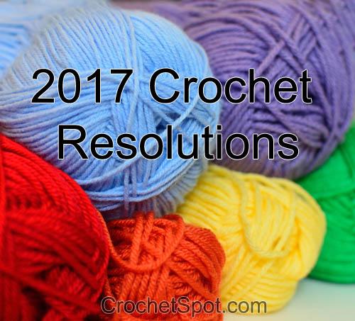 Crochet Spot Blog Archive 2017 Crochet Resolutions Crochet